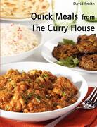 Quick Meals from the Curry House - Smith, David - Lulu.com