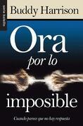 """Ora Por La Imposible """"Serie Bolsillo"""" - Harrison, B. - Editorial Unilit"""