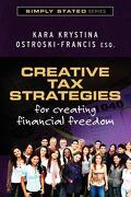 Creative Tax Strategies for Creating Financial Freedom - Ostroski-Francis Esq, Kara Krystina - Createspace