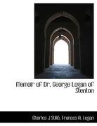 Memoir of Dr. George Logan of Stenton - Logan, Martin - BiblioLife