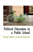 Political Education at a Public School - Gollancz &. David Somervell, Victory - BiblioLife