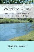 Let the River Flow - Newton, Judy C. - Createspace