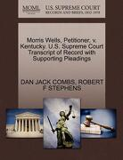 Morris Wells, Petitioner, V. Kentucky. U.S. Supreme Court Transcript of Record with Supporting Pleadings - Combs, Dan Jack - Gale, U.S. Supreme Court Records