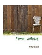 Viscount Castlereagh - Hassall, Arthur - BiblioLife