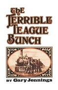 The Terrible Teague Bunch - Jennings, Gary - W. W. Norton & Company