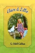 Claire & Lillie - Calihan, G. Odell - Kids at Heart Publishing & Books