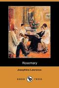 Rosemary (Dodo Press) - Lawrence, Josephine - Dodo Press