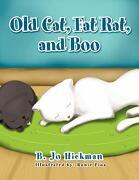 Old Cat, Fat Rat, and Boo - Hickman, B. Jo - Xlibris Corporation