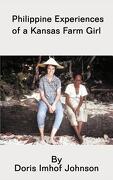 Philippine Experiences of a Kansas Farm Girl - Johnson, Doris Imhof - Textstream