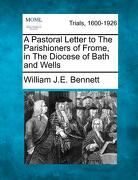 A Pastoral Letter to the Parishioners of Frome, in the Diocese of Bath and Wells - Bennett, William J. E. - Gale, Making of Modern Law