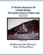 A Victorian Mansion in the Colorado Rockies: The Estemere Estate at Palmer Lake - Edwards, Daniel W. - Createspace