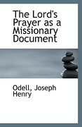 The Lord's Prayer as a Missionary Document - Henry, Odell Joseph - BiblioLife