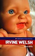 Irvine Welsh - Kelly, Aaron - Manchester University Press