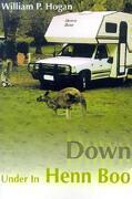 Down Under in Henn Boo - Hogan, William P. - Writer's Showcase Press