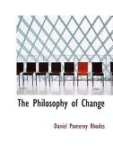 The Philosophy of Change - Rhodes, Daniel Pomeroy - BiblioLife