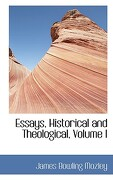 Essays, Historical and Theological, Volume I - Mozley, James Bowling - BiblioLife