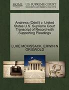 Andrews (Odell) V. United States U.S. Supreme Court Transcript of Record with Supporting Pleadings - McKissack, Luke - Gale, U.S. Supreme Court Records