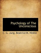 Psychology of the Unconscious - Jung, C. G. - BiblioLife