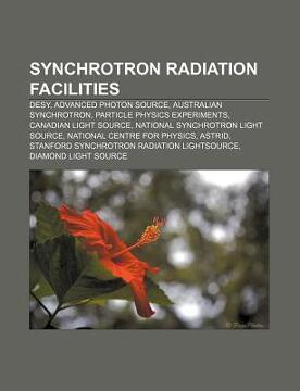 portada synchrotron radiation facilities: desy, advanced photon source, australian synchrotron, particle physics experiments, canadian light source