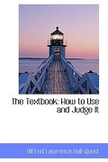 The Textbook: How to Use and Judge It - Hall-Quest, Alfred Lawrence - BiblioLife
