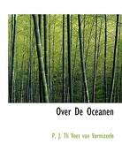 Over de Oceanen - J. Th Voet Van Vormizeele, P. - BiblioLife
