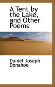 A Tent by the Lake, and Other Poems - Donahoe, Daniel Joseph - BiblioLife