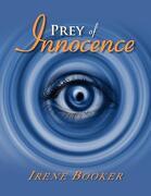 Prey of Innocence - Booker, Irene - Xlibris Corporation
