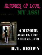 Summer of Love, My Ass! - Brown, H. T. - Createspace