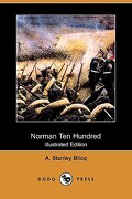 Norman Ten Hundred (Illustrated Edition) (Dodo Press) - Blicq, A. Stanley - Dodo Press