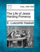 The Life of Jesse Harding Pomeroy - Haskell, E. Luscomb - Gale, Making of Modern Law