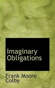 Imaginary Obligations - Colby, Frank Moore - BiblioLife