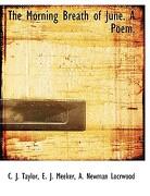 The Morning Breath of June. a Poem. - Taylor, C. J. - BiblioLife