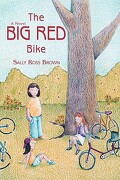 The Big Red Bike - Brown, Sally Ross - iUniverse