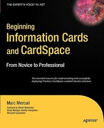 Beginning Windows Cardspace: From Novice to Professional - Mercuri, Marc - Apress