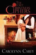 The Secret Christmas Ciphers - Carey, Carolynn - Createspace