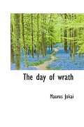 The Day of Wrath - Jkai, Maurus - BiblioLife