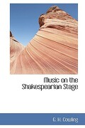 Music on the Shakespearian Stage - Cowling, G. H. - BiblioLife