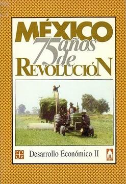 portada M'xico: Setenta y Cinco aos de Revolucin, i: Desarrollo Econmico, 2 (Vida y Pensamiento de Mexico)