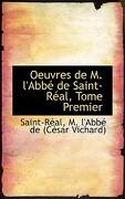 Oeuvres de M. L'Abb de Saint-R Al, Tome Premier - M. L'Abb De (Csar Vichard), Saint-R - BiblioLife