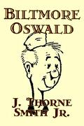 Biltmore Oswald - Smith, J. Thorne, Jr. - Alan Rodgers Books