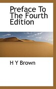 Preface to the Fourth Edition - Brown, H. Y. - BiblioLife