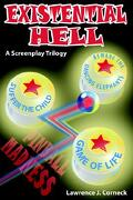 Existential Hell: A Screenplay Trilogy - Corneck, Lawrence J. - Authorhouse