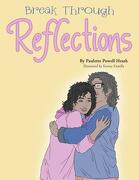 Break Through Reflections - Heath, Paulette Powell - Xlibris Corporation