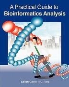 A Practical Guide to Bioinformatics Analysis - Fung, Gabriel P. C. - Createspace