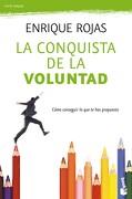 La Conquista de la Voluntad: Cómo Conseguir lo que te has Propuesto (Vivir Mejor) - Enrique Rojas - Booket