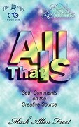 All That Is - Frost, Mark Allen - Seth Returns Publishing