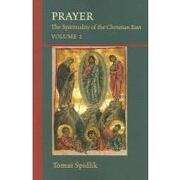 prayer,the spirituality of the christian east - tomas spidlik - liturgical pr