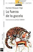 La Fuerza de la Gacela - Carmen Vázquez-Vigo - Ediciones Sm