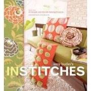amy butler´s in stitches,more than 25 simple and stylish sewing projects - amy butler - chronicle books llc