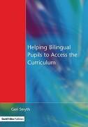 Helping Bilingual Pupils to Access the Curriculum - Smyth, Geri - David Fulton Publishers